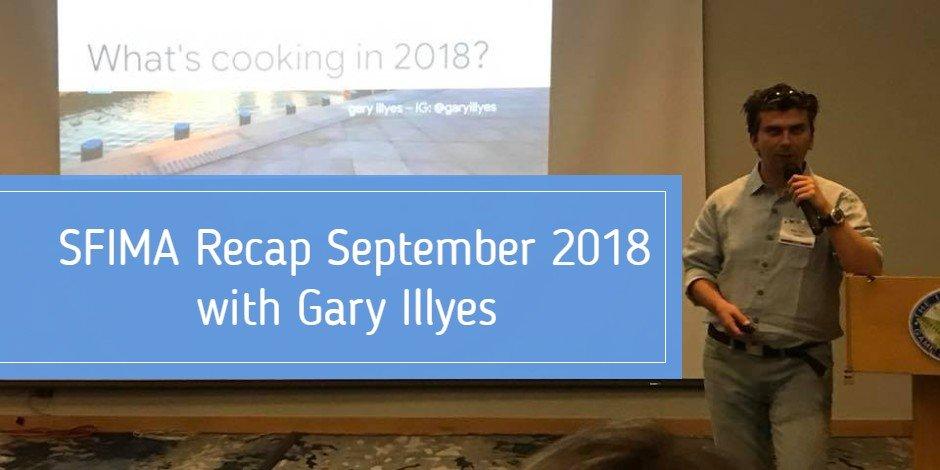 SFIMA recap gary illyes