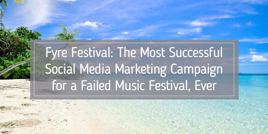 fyre festival beach marketing